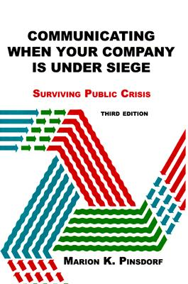 Communicating When Your Company is Under Siege: Surviving Public Crisis, Pinsdorf, Marion K.