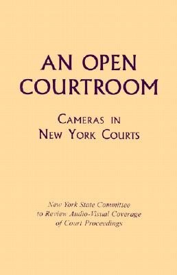 Image for An Open Courtroom: Cameras in New York Courts