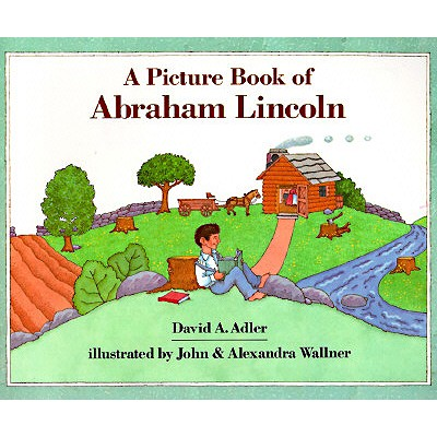 A Picture Book of Abraham Lincoln (Picture Book Biography), Adler, David A.