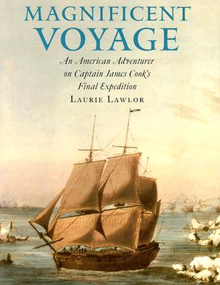 Image for Magnificent Voyage: An American Adventurer on Captain James Cook's Final Expedition