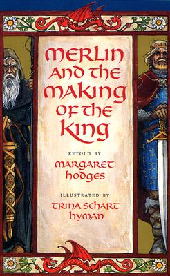 Image for Merlin and the Making of the King (Booklist Editor's Choice. Books for Youth (Awards))
