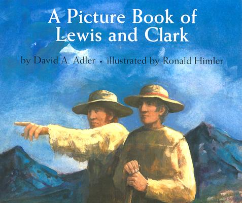 A Picture Book of Lewis and Clark (Picture Book Biography), Adler, David A.
