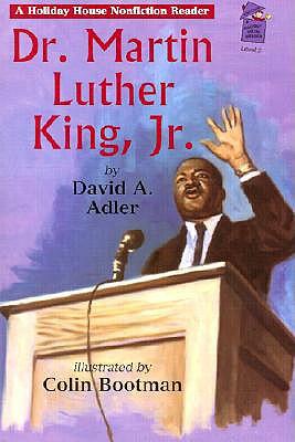 Dr. Martin Luther King, Jr. (Holiday House Reader: Level 2), David A. Adler; Colin Bootman [Illustrator]