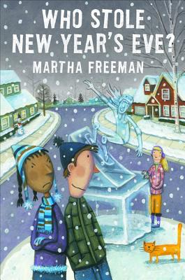 Who Stole New Year's Eve?: A Chickadee Court Mystery, Freeman, Martha