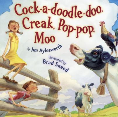 Cock-A-Doodle-Doo, Creak, Pop-Pop, Moo, Jim Aylesworth