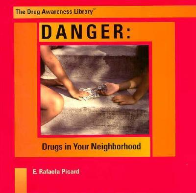 Image for Danger  Drugs in Your Neighborhood