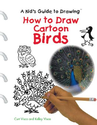 Image for How to Draw Cartoon Birds (Kid's Guide to Drawing)