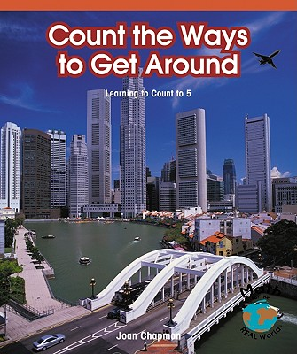 Image for Count the Ways to Get Around: Learning to Count to 5 (Math - Early Emergent)