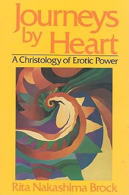 Image for Journeys By Heart: A Christology of Erotic Power