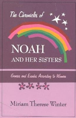 Image for The Chronicles of Noah & Her Sisters: Genesis and Exodus According to Women