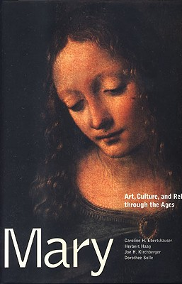 Image for Mary: Art, Culture, and Religion Through the Ages