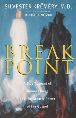 Image for Breakpoint: A True Account of Brainwashing and the Greater Power of the Gospel