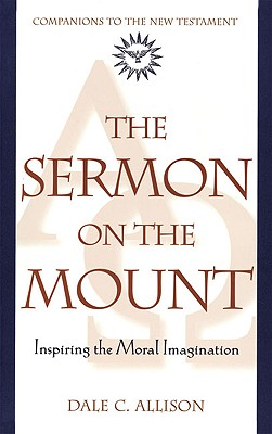 Image for The Sermon on the Mount: Inspiring the Moral Imagination (Companions to the New Testament)