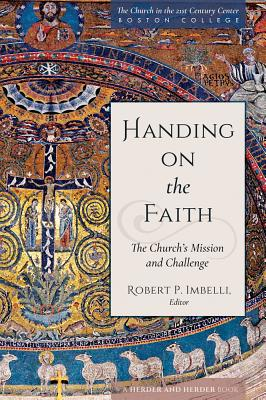 Image for Handing on the Faith: The Church's Mission and Challenge (The Church in the 21st Century)