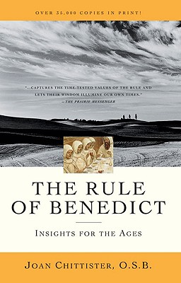 The rule of Benedict, Chittister, Joan