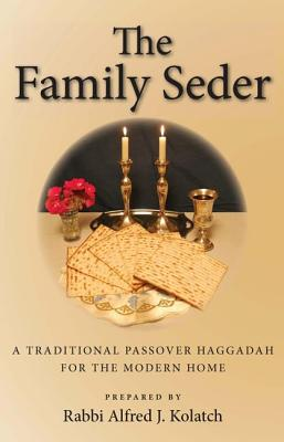 Image for The Family Seder: A Traditional Passover Haggadah for the Modern Home