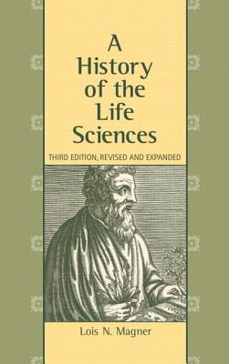 Image for A History of the Life Sciences, Revised and Expanded