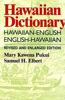 Hawaiian Dictionary, Revised & Enlarged Edition, Mary Kawena Pukui; Samuel H. Elbert