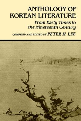 Image for Anthology of Korean Literature: From Early Times to the Nineteenth Century (UNESCO Collection of Representative Works: Japanese Series)