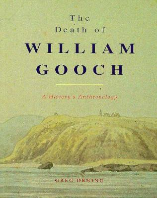 Image for The Death of William Gooch: A History's Anthropology