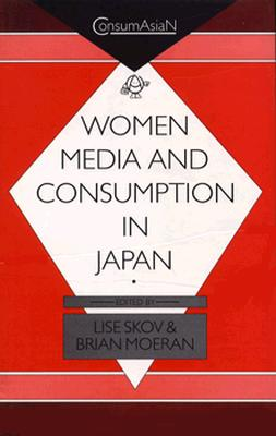 Image for Women, Media, and Consumption in Japan (ConsumAsiaN)