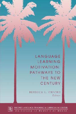 Language Learning Motivation  Pathways to the New Century, Oxford, Rebecca L.