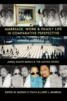 Image for Marriage, Work, and Family Life in Comparative Perspective: Japan, South Korea, and the United States