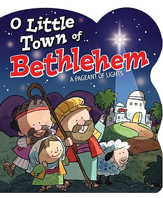 Image for O Little Town of Bethlehem (Pageant of Lights Book)