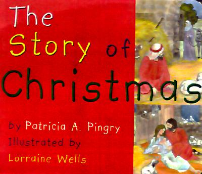 The Story of Christmas, Pingry, Patricia A.