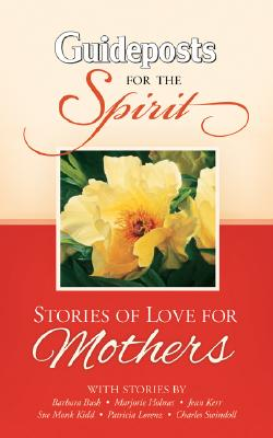 Image for Stories of Love for Mothers (Gpst for the Spirit Series) (Guideposts for the Spirit)