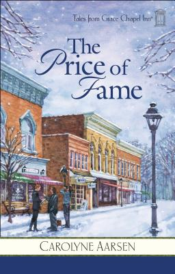 The Price of Fame (Tales from Grace Chapel Inn, Book 5), Carolyne Aarsen