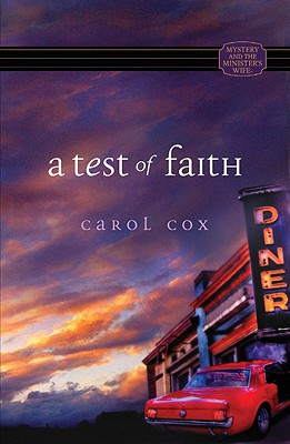 Mystery and the Minister's Wife series: A Test of Faith, Carol Cox