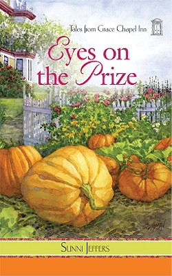 Tales from Grace Chapel Inn series: Eyes on the Prize (Tales of Grace Chapel Inn), Sunni Jeffers