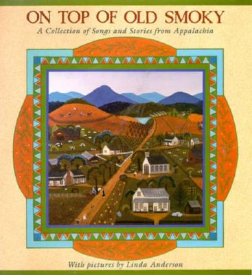 Image for On Top of Old Smoky: A Collection of Songs and Stories from Appalachia