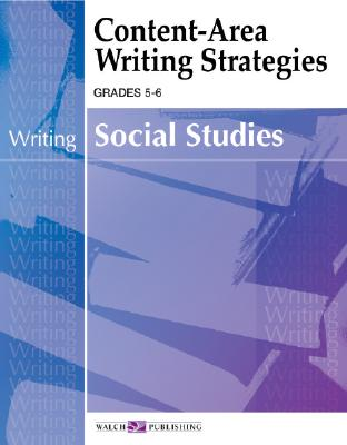 Image for Content-Area Writing Strategies Grades 5-6 - Social Studies (Writing) (Content-Area Reading, Writing, Vocabulary for Social Studies  (5-6))