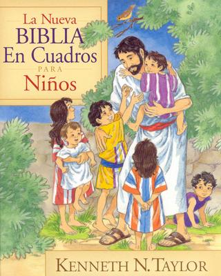 La nueva Biblia en cuadros para ninos: The New Bible in Pictures for Little Eyes (Spanish Edition), Kenneth N. Taylor