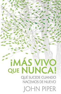 Mas vivo que nunca!: Finally Alive (Spanish Edition), John Piper