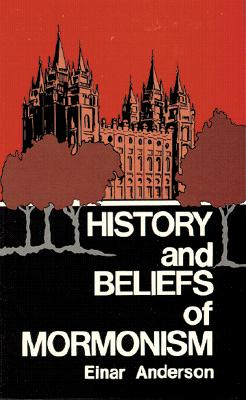History and Beliefs of Mormonism, Anderson, Elnar