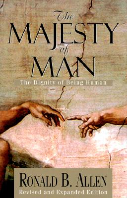 Image for The Majesty of Man: The Dignity of Being Human