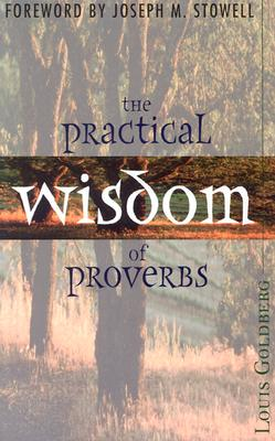 Image for The Practical Wisdom of Proverbs