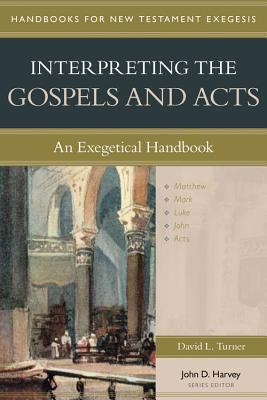 Image for Interpreting the Gospels and Acts: An Exegetical Handbook (Handbooks for New Testament Exegesis)