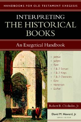 Image for Interpreting the Historical Books: An Exegetical Handbook (Handbooks for Old Testament Exegesis)