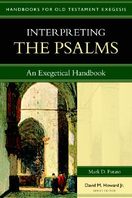 Image for Interpreting the Psalms: An Exegetical Handbook (Handbooks for Old Testament Exegesis)