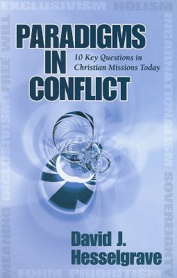 Image for Paradigms in Conflict : 10 Key Questions in Christian Missions Today