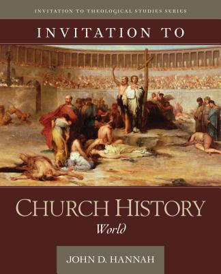 Image for Invitation to Church History: World (Invitation to Theological Studies)