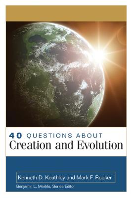 Image for 40 Questions About Creation and Evolutions (40 Questions and Answers Series)