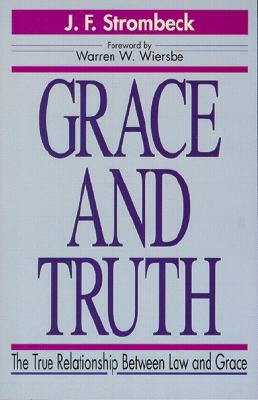 Image for Grace and Truth: The True Relationship Between Law and Grace