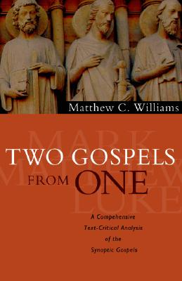 Image for Two Gospels from One: A Comprehensive Text-Critical Analysis of the Synoptic Gospels