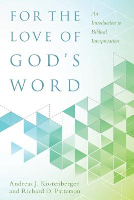 Image for For the Love of God's Word: An Introduction to Biblical Interpretation