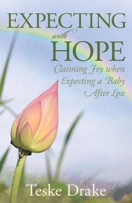 Image for Expecting with Hope: Claiming Joy When Expecting a Baby After Loss